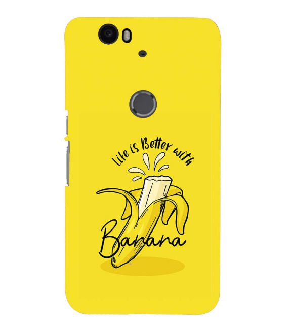 Life is Better with Banana Back Cover for Google Nexus 6P