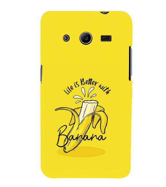Life is Better with Banana Back Cover for Samsung Galaxy Core 2 G355H