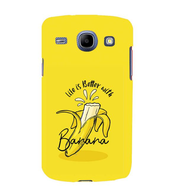 Life is Better with Banana Back Cover for Samsung Galaxy Core I8260