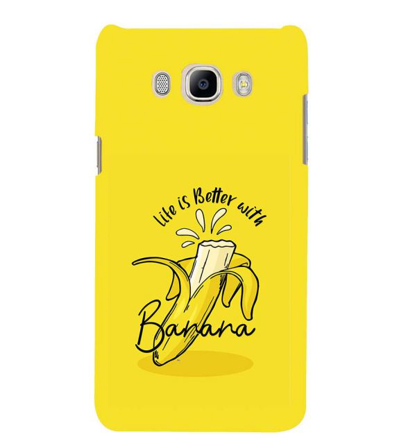 Life is Better with Banana Back Cover for Samsung Galaxy J7 (6) 2016 : Galaxy On 8