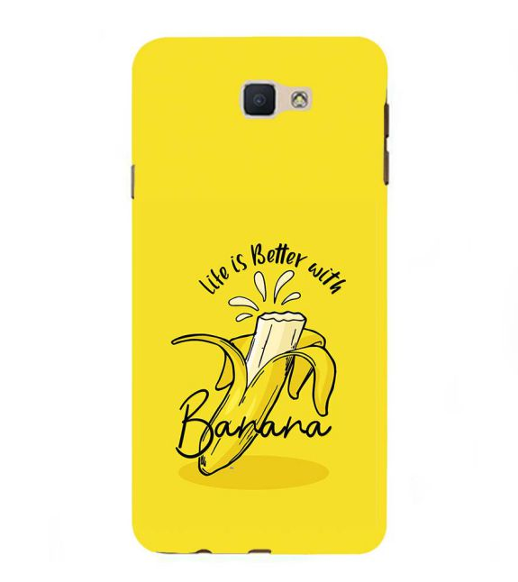 Life is Better with Banana Back Cover for Samsung Galaxy J7 Prime (2016)