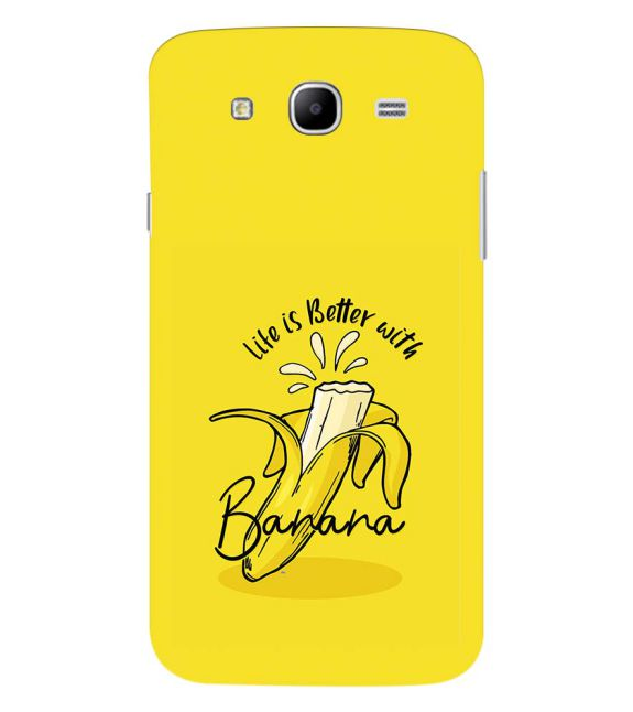 Life is Better with Banana Back Cover for Samsung Galaxy Mega 5.8 I9150