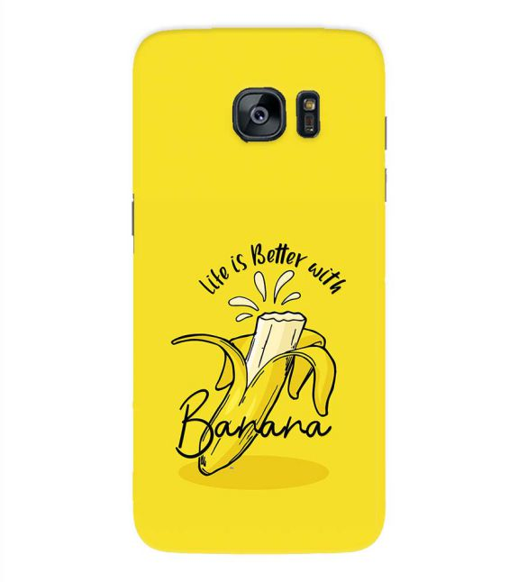Life is Better with Banana Back Cover for Samsung Galaxy S7 Edge