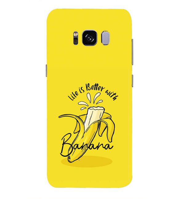Life is Better with Banana Back Cover for Samsung Galaxy S8