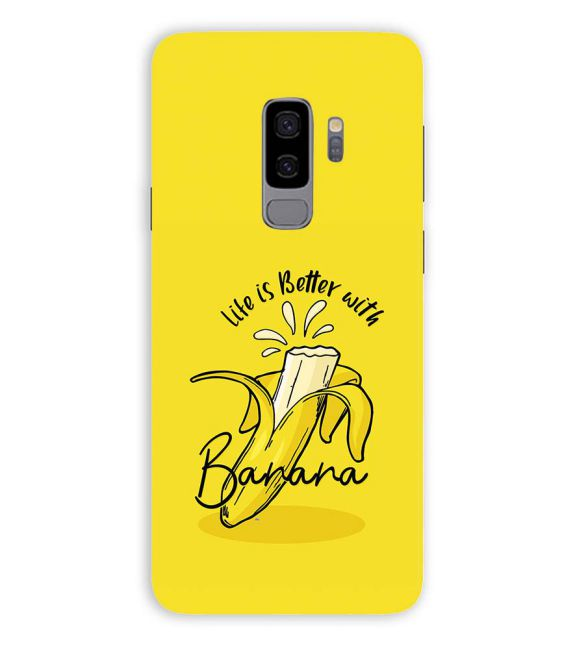 Life is Better with Banana Back Cover for Samsung Galaxy S9+ (Plus)