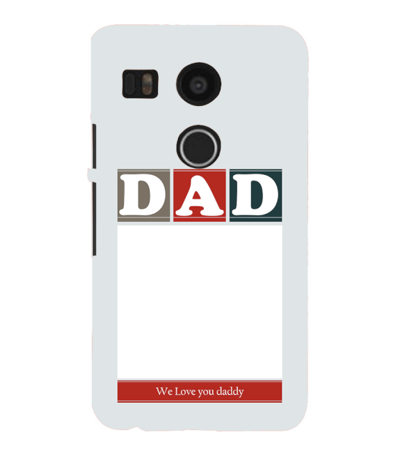 Love Dad Back Cover for Google Nexus 5X