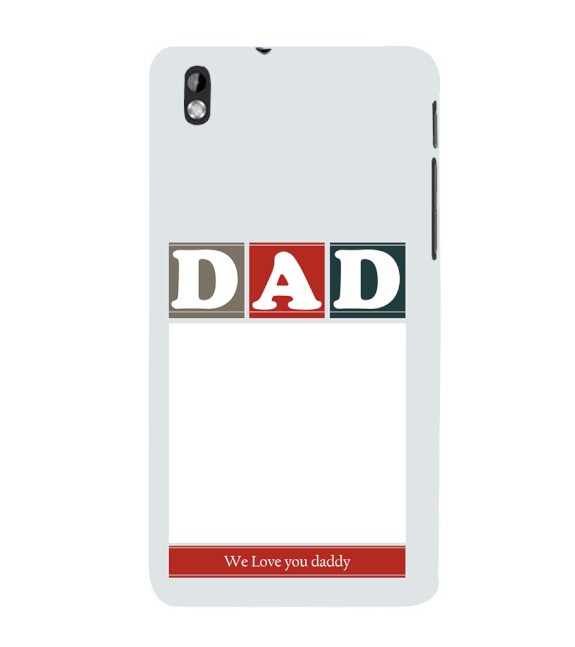 Love Dad Back Cover for HTC Desire 816