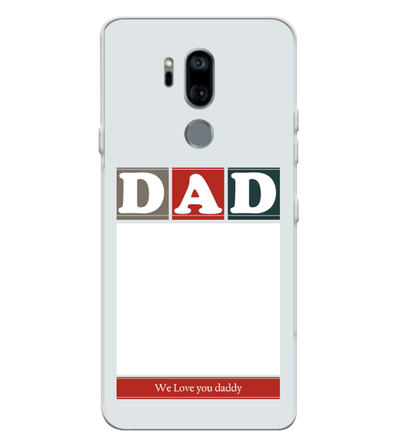 Love Dad Back Cover for LG G7