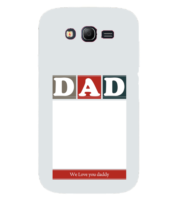 Love Dad Back Cover for Samsung Galaxy Grand I9082 : Grand Neo : Grand Neo Plus