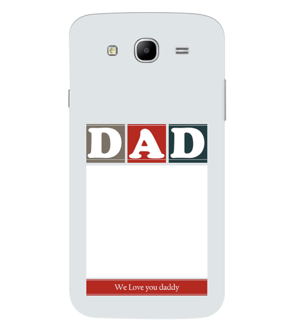 Love Dad Back Cover for Samsung Galaxy Mega 5.8 I9150