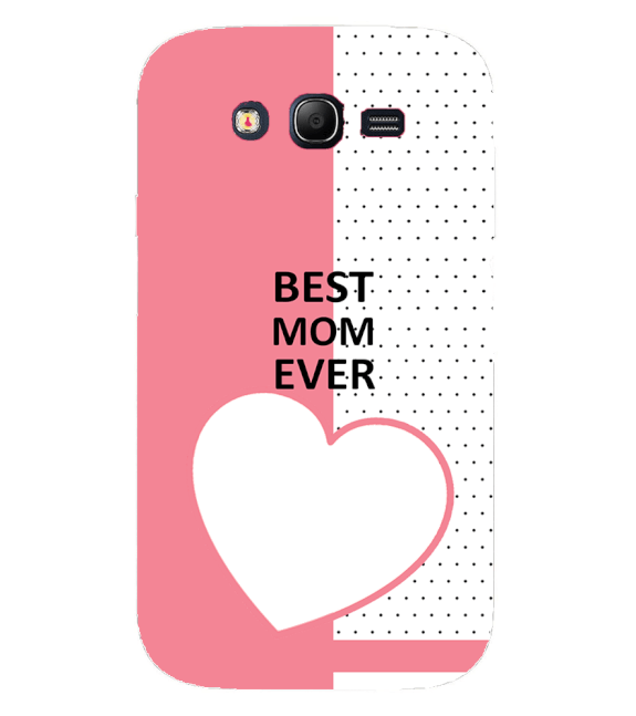 Love Mom Back Cover for Samsung Galaxy Grand I9082 : Grand Neo : Grand Neo Plus