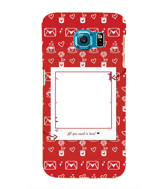 Need is Love Back Cover for Samsung Galaxy S6 edge+