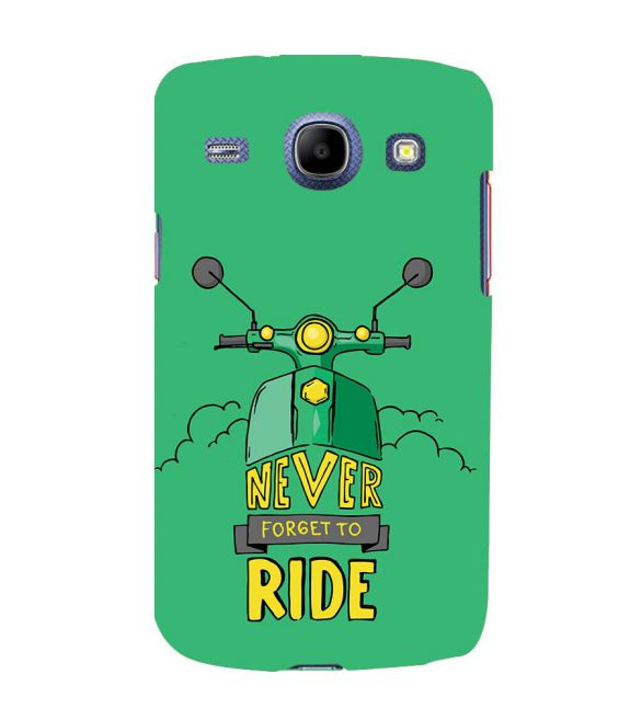 Never Forget to Ride Back Cover for Samsung Galaxy Core I8260
