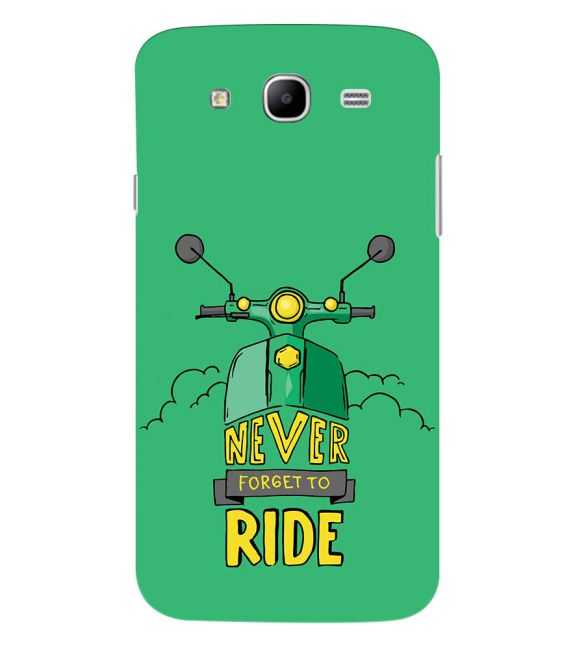Never Forget to Ride Back Cover for Samsung Galaxy Mega 5.8 I9150