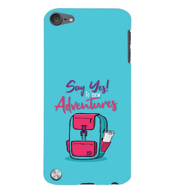 Say Yes to New Adventure Back Cover for Apple iPod Touch 5