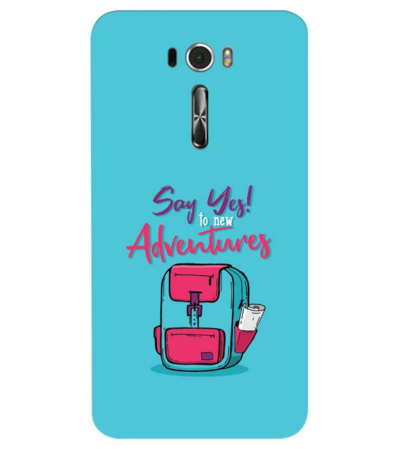 Say Yes to New Adventure Back Cover for Asus Zenfone 2 Laser ZE601KL