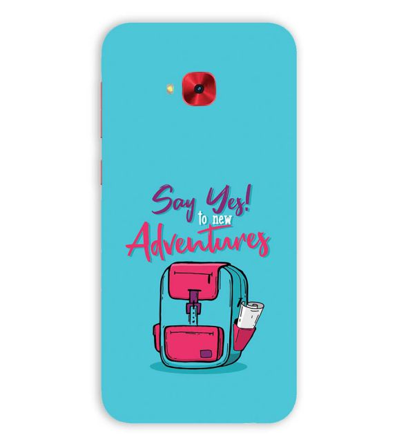 Say Yes to New Adventure Back Cover for Asus Zenfone 4 Selfie Pro ZD552KL