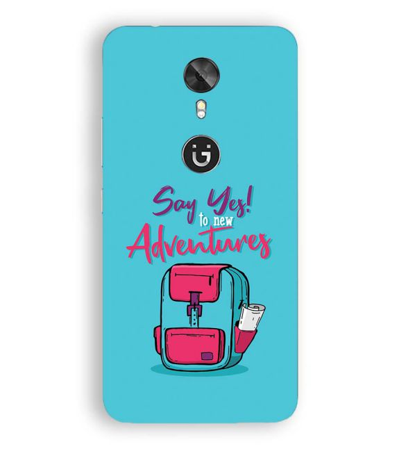 Say Yes to New Adventure Back Cover for Gionee A1