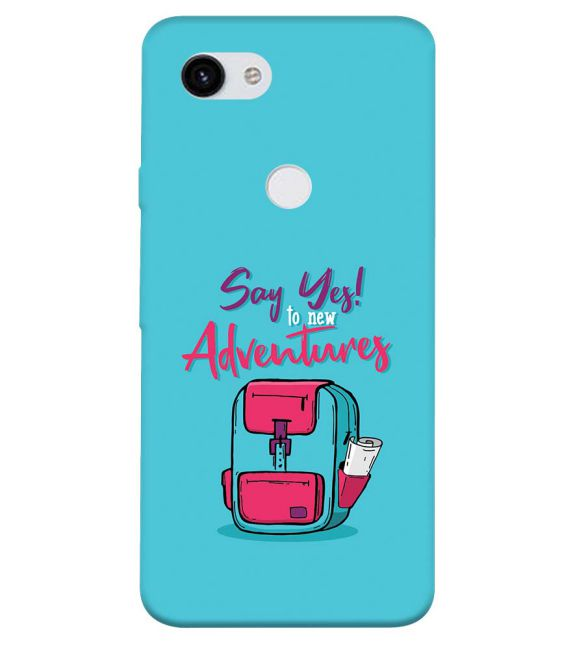 Say Yes to New Adventure Back Cover for Google Pixel 3a XL