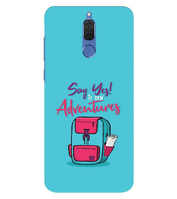 Say Yes to New Adventure Back Cover for Honor 10 Lite