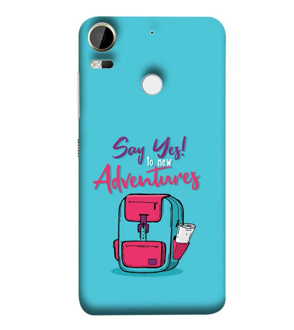 Say Yes to New Adventure Back Cover for HTC Desire 10 Pro
