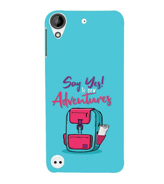 Say Yes to New Adventure Back Cover for HTC Desire 530