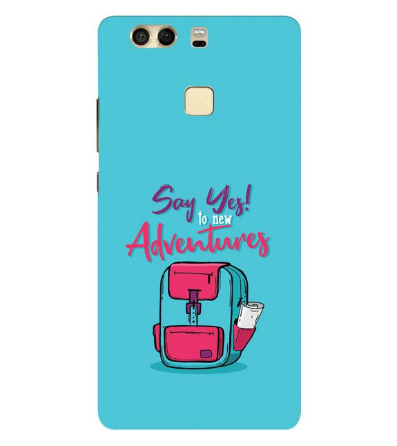 Say Yes to New Adventure Back Cover for Huawei P9