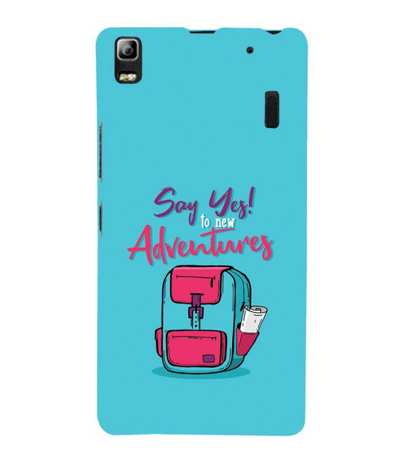 Say Yes to New Adventure Back Cover for Lenovo A7000 and K3 Note