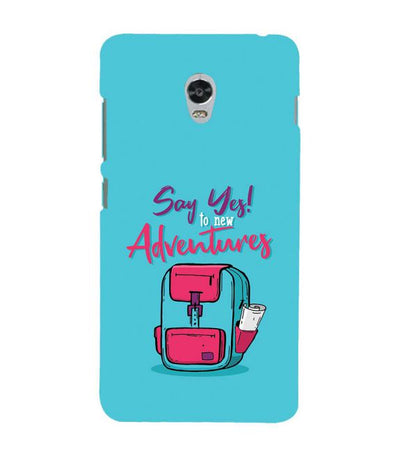 Say Yes to New Adventure Back Cover for Lenovo Vibe P1