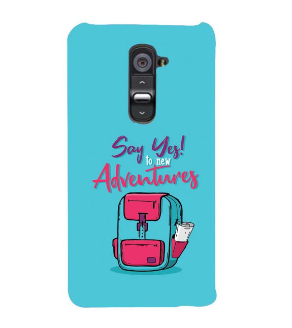 Say Yes to New Adventure Back Cover for LG G2
