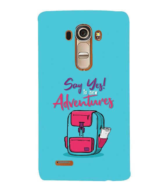Say Yes to New Adventure Back Cover for LG G4