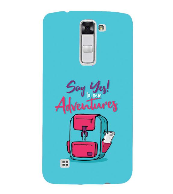 Say Yes to New Adventure Back Cover for LG K10