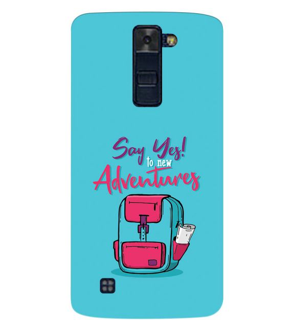 Say Yes to New Adventure Back Cover for LG K8
