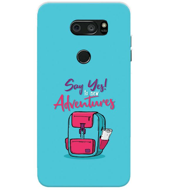 Say Yes to New Adventure Back Cover for LG V30