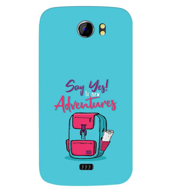 Say Yes to New Adventure Back Cover for Micromax A110 Canvas 2