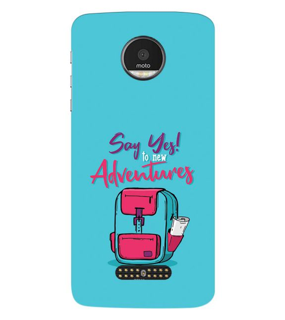 Say Yes to New Adventure Back Cover for Motorola Moto Z