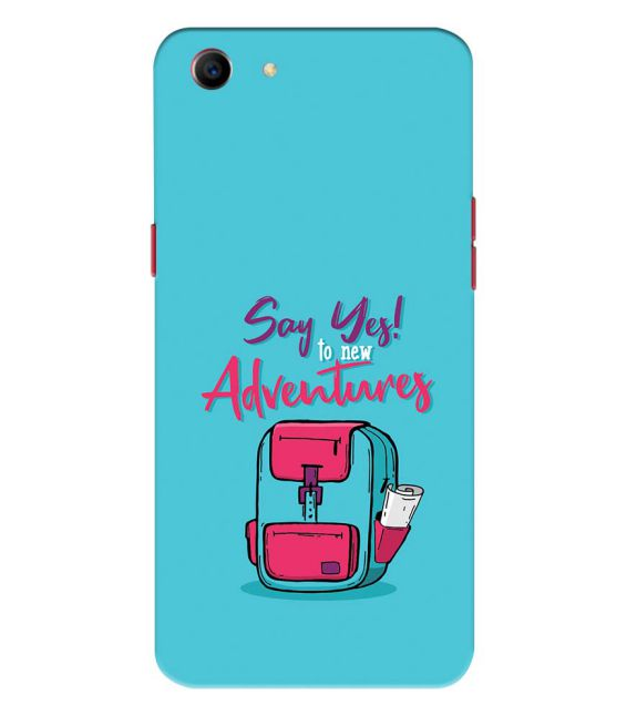 Say Yes to New Adventure Back Cover for Oppo A1