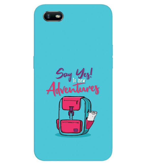 Say Yes to New Adventure Back Cover for Oppo A1k