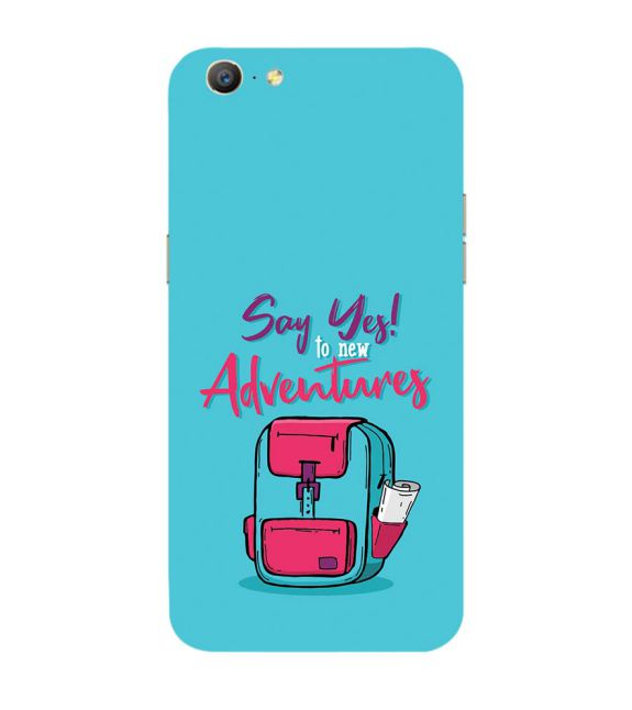 Say Yes to New Adventure Back Cover for Oppo A57 : A39