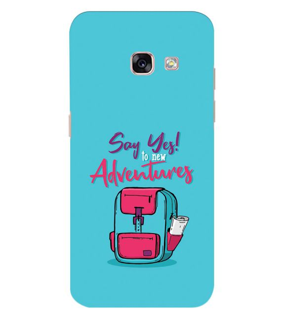 Say Yes to New Adventure Back Cover for Samsung Galaxy A3 (2017)