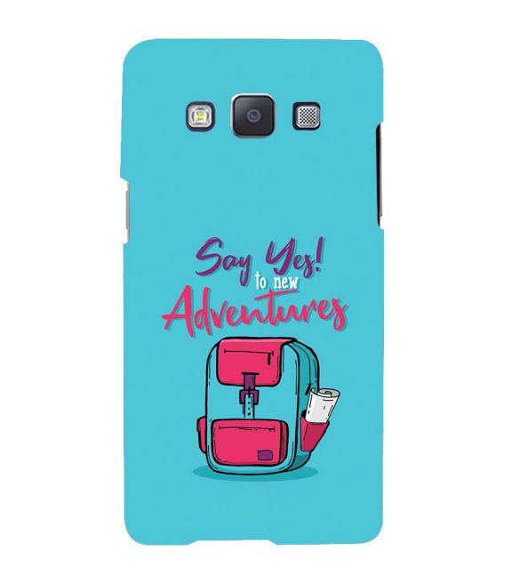 Say Yes to New Adventure Back Cover for Samsung Galaxy A7 (2015)