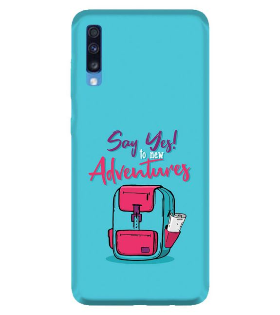 Say Yes to New Adventure Back Cover for Samsung Galaxy A70