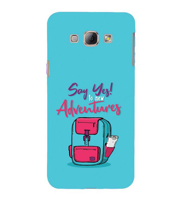 Say Yes to New Adventure Back Cover for Samsung Galaxy A8 (2015)