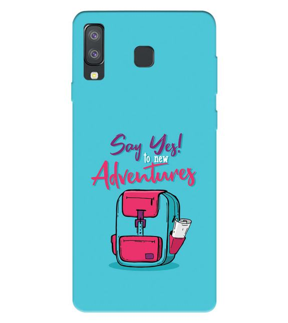 Say Yes to New Adventure Back Cover for Samsung Galaxy A8 Star