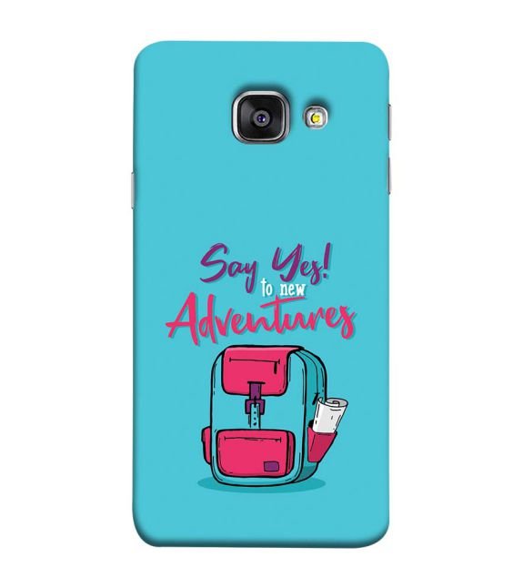 Say Yes to New Adventure Back Cover for Samsung Galaxy A9 Pro