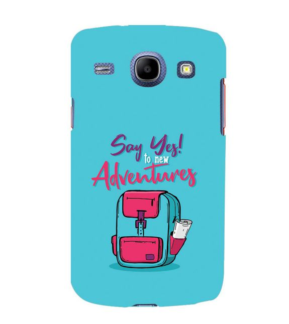 Say Yes to New Adventure Back Cover for Samsung Galaxy Core I8260