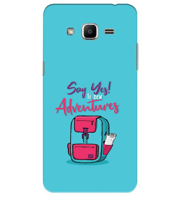 Say Yes to New Adventure Back Cover for Samsung Galaxy J2 Ace