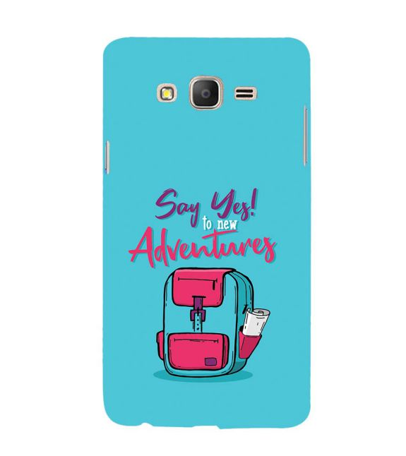 Say Yes to New Adventure Back Cover for Samsung Galaxy On7 and On 7 Pro