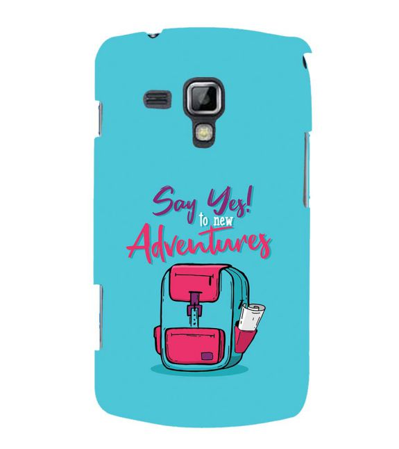 Say Yes to New Adventure Back Cover for Samsung Galaxy S Duos and S Duos 2