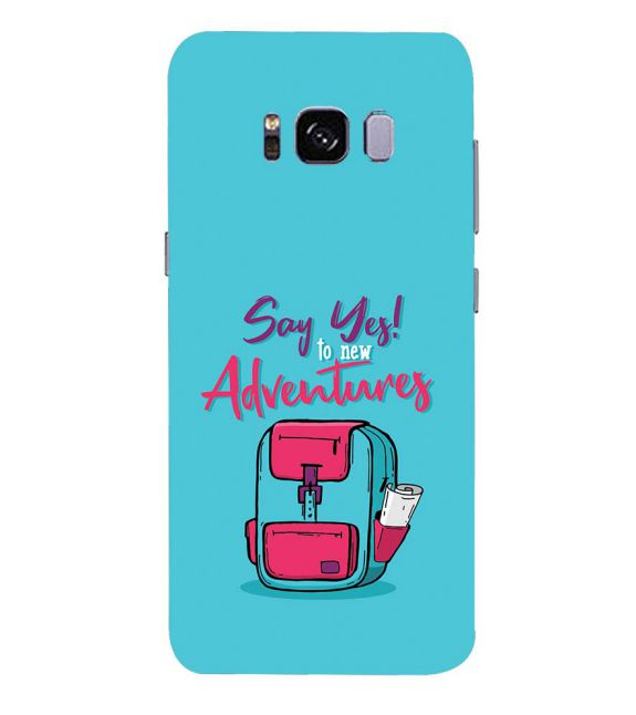 Say Yes to New Adventure Back Cover for Samsung Galaxy S8
